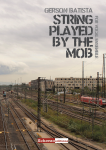 String Played by the Mob | Gerson Batista